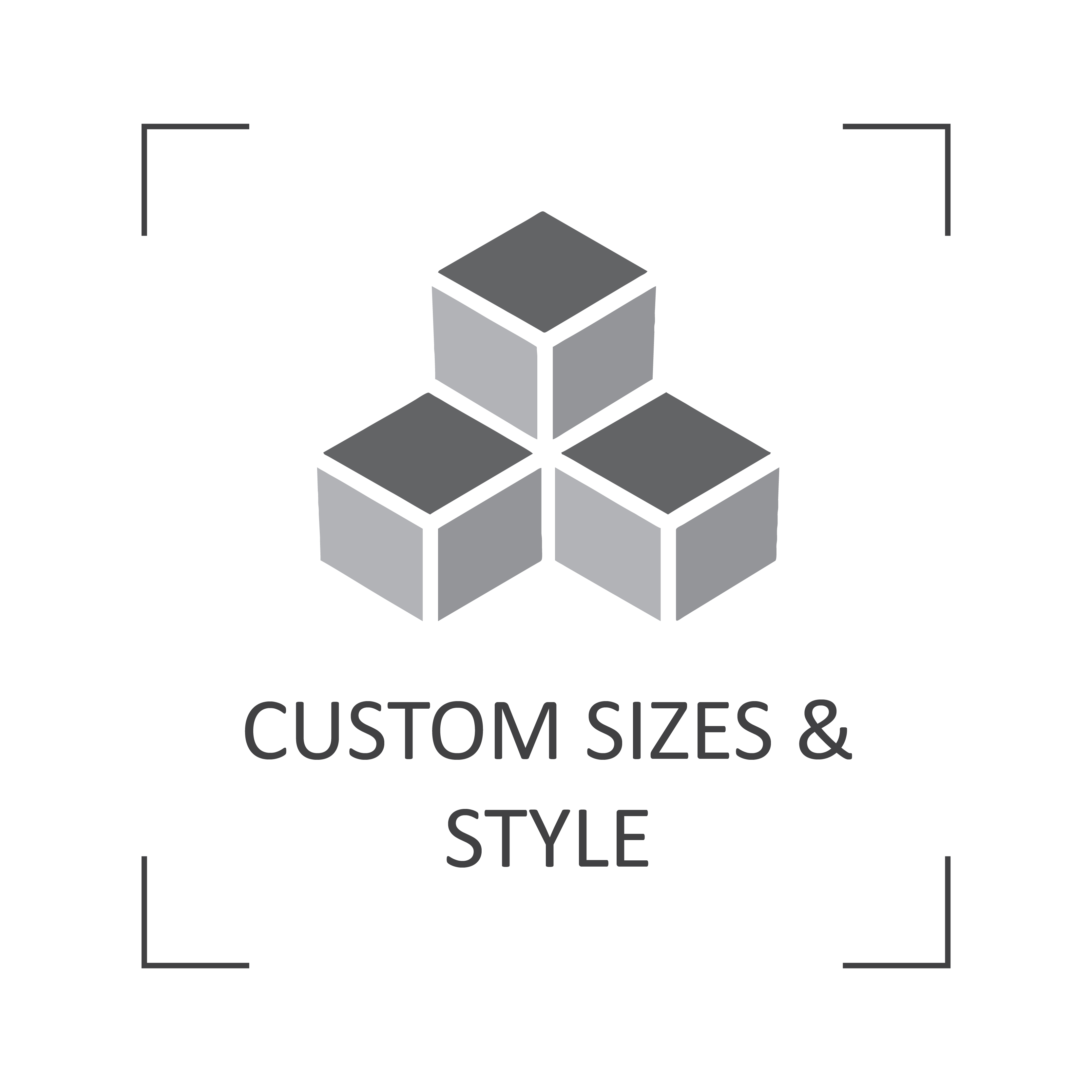 Custom sizes & styles